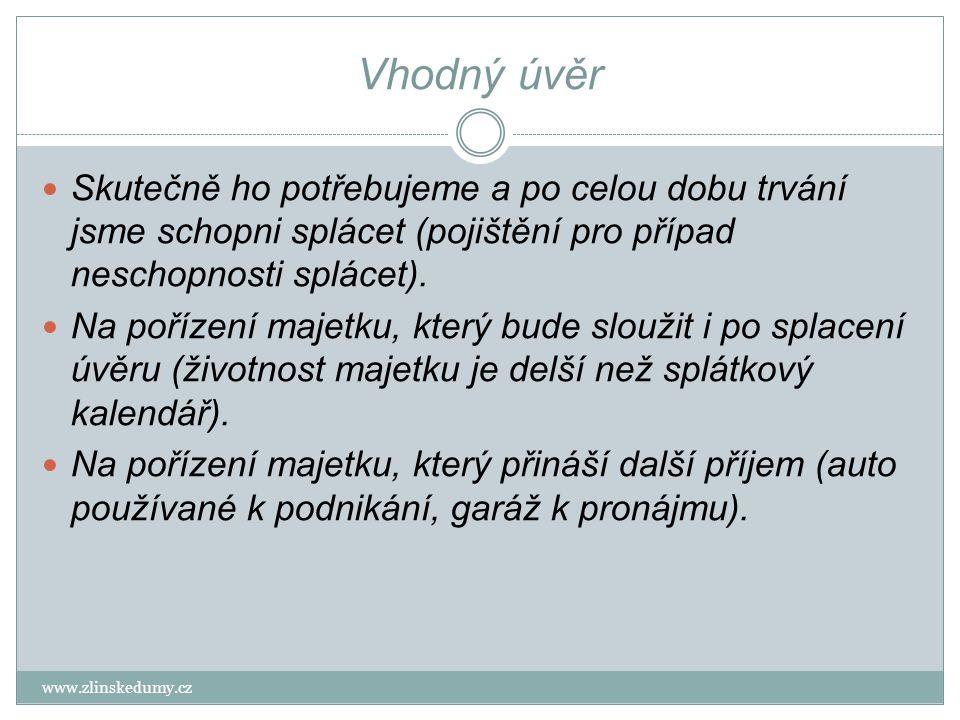 Špatný úvěr www.zlinskedumy.cz Nezbytně ho nepotřebujeme.