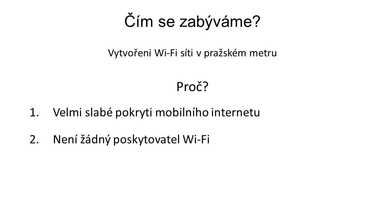 Čím se zabýváme. Vytvořeni Wi-Fi síti v pražském metru Proč.