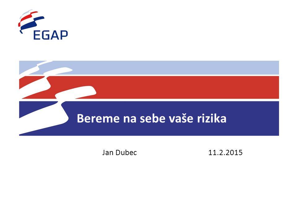 Bereme na sebe vaše rizika Jan Dubec 11.2.2015