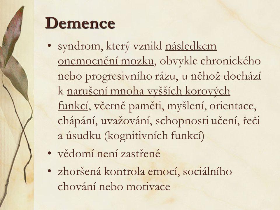 """Deprese Deprese - afektivní porucha - nemá věkové omezení - náhlý průběh - zhoršení ráno - apatie, prezentace selhání a vlastní nedostačivosti - beze změn v EEG - depresivní nálada - """"Já nevím Pseudodemence Pseudodemence - náhlý začátek - předchází duševní porucha - není skrývaný kognitivní deficit - """"Já nevím - proměnlivost kognitivního výkonu - stejné postižení krátkodobé i dlouhodobé paměti - orientace běžné - orientovaní – nebloudí - reverzibilita Demence Demence - organické onemocnění - častěji ve vyšším věku - pozvolný, progredující průběh - zhoršení v noci - stavy zmatenosti, konfabulace, perseverace - zpomalení EEG - emoční labilita, negativní emoční projevy - blízké nebo chybné odpovědi - skrývá kognitivní deficit - nepředchází duševní porucha - kognitivní výkon trvale zhoršený a zhoršující se - orientace zhoršená - zmatenost ke konci dne - dezorientace - více postižena krátkodobá paměť, méně dlouhodobá - 80 % ireverzibilita"""