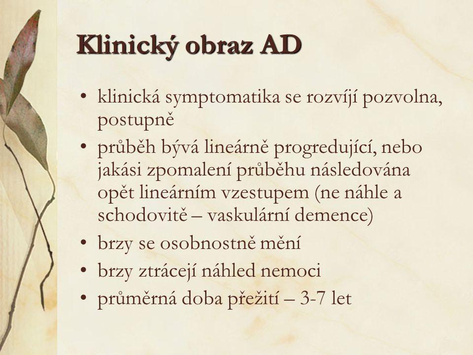 Klinický obraz AD klinická symptomatika se rozvíjí pozvolna, postupně průběh bývá lineárně progredující, nebo jakási zpomalení průběhu následována opě