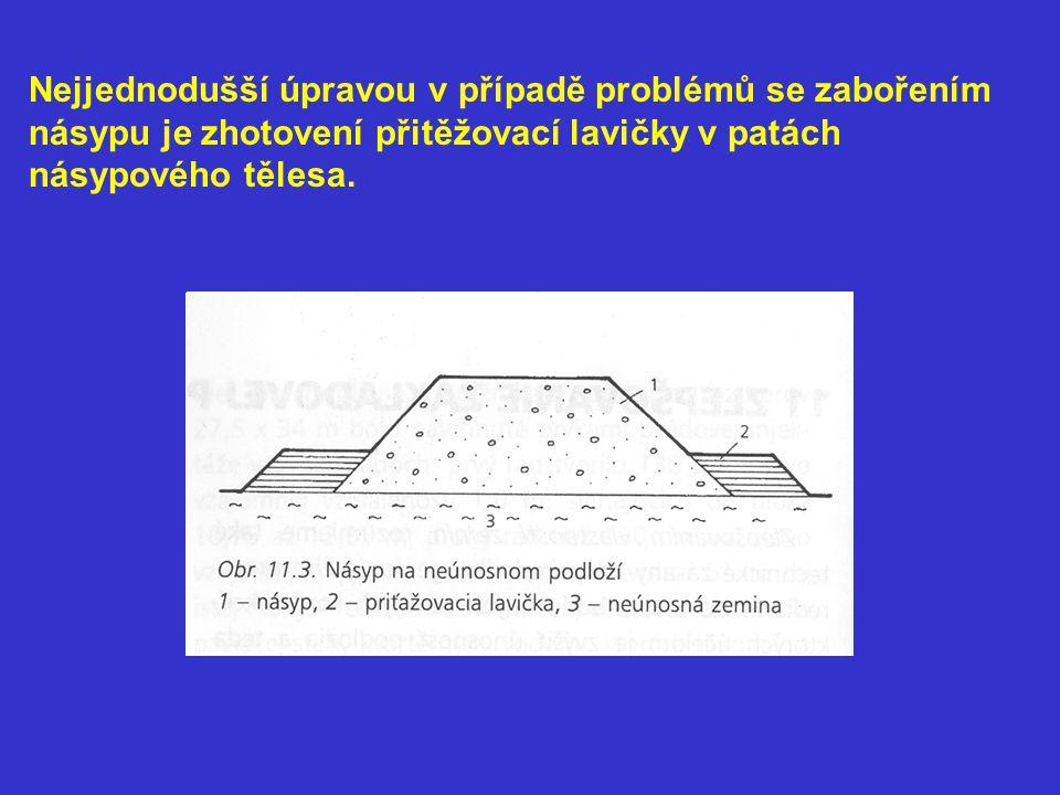 Nejjednodušší úpravou v případě problémů se zabořením násypu je zhotovení přitěžovací lavičky v patách násypového tělesa.