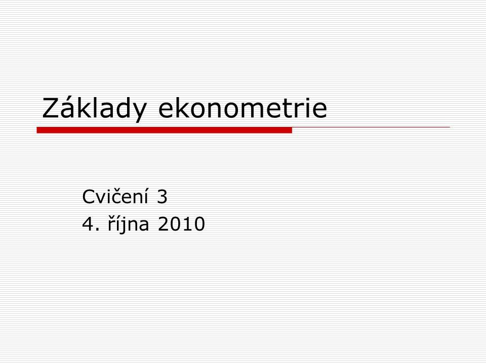 Základy ekonometrie Cvičení 3 4. října 2010