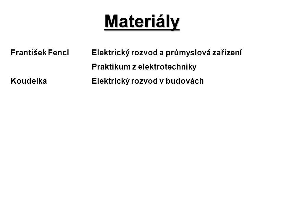 František FenclElektrický rozvod a průmyslová zařízení Praktikum z elektrotechniky KoudelkaElektrický rozvod v budovách Materiály