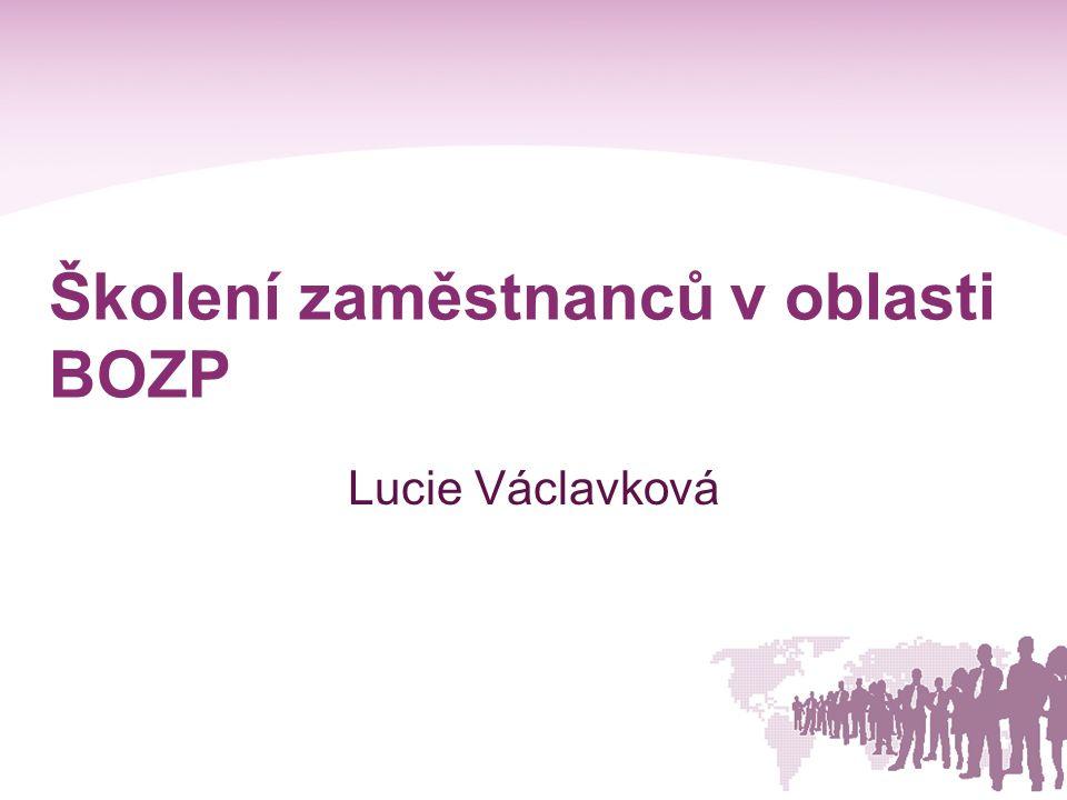 Školení zaměstnanců v oblasti BOZP Lucie Václavková