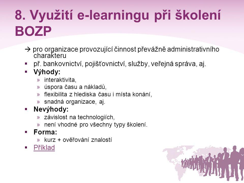 8. Využití e-learningu při školení BOZP  pro organizace provozující činnost převážně administrativního charakteru  př. bankovnictví, pojišťovnictví,