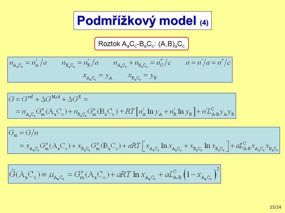 23/24 Podmřížkový model (4) Roztok A a C c -B a C c : (A,B) a C c