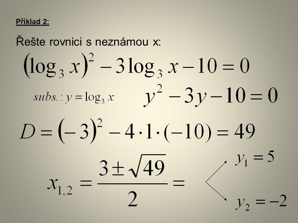 Příklad 2: Řešte rovnici s neznámou x: