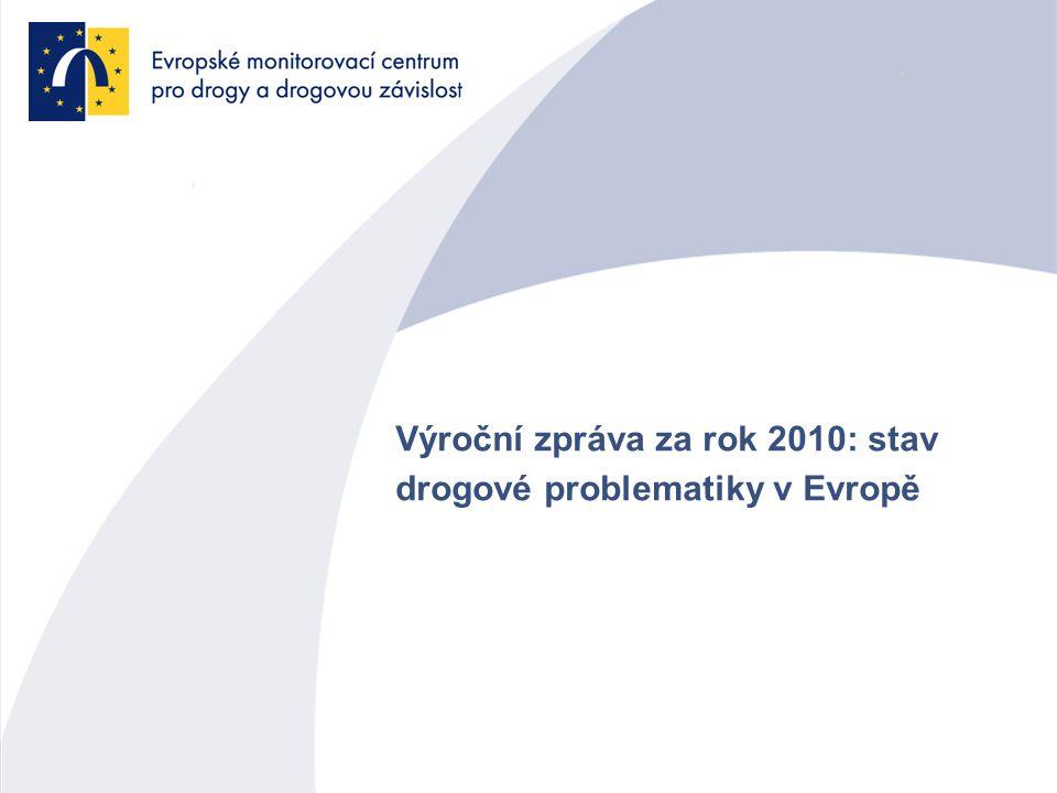 Výroční zpráva za rok 2010: stav drogové problematiky v Evropě