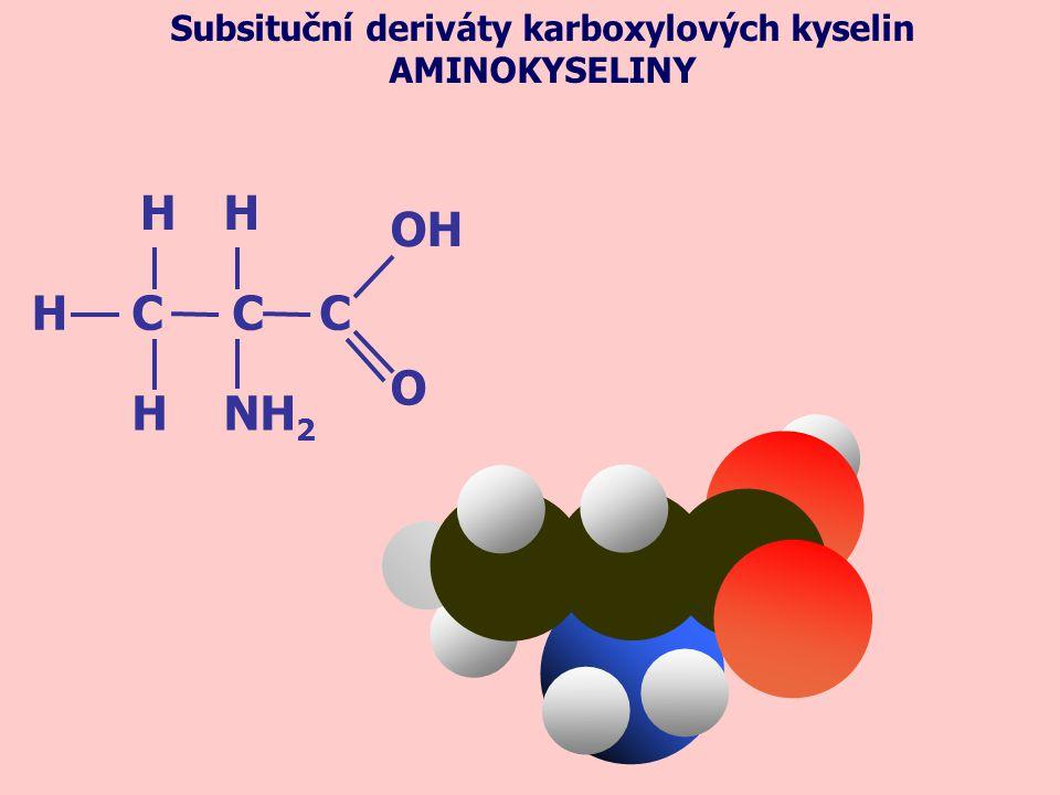 Subsituční deriváty karboxylových kyselin AMINOKYSELINY C C C H NH 2 OH O H H H