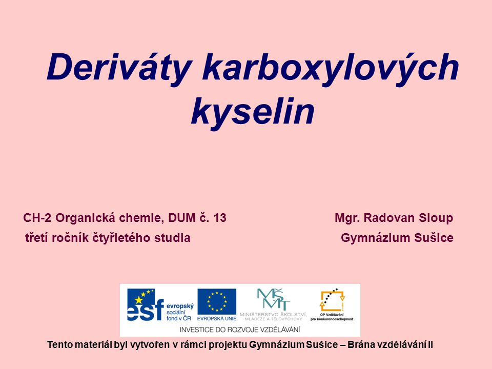 Deriváty karboxylových kyselin Mgr.