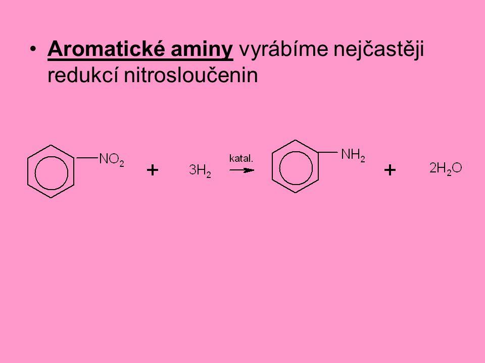 Aromatické aminy vyrábíme nejčastěji redukcí nitrosloučenin