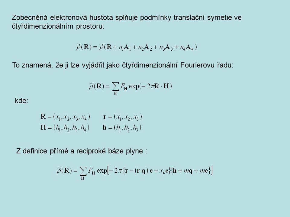 kde: Z definice přímé a reciproké báze plyne : Zobecněná elektronová hustota splňuje podmínky translační symetie ve čtyřdimenzionálním prostoru: To zn