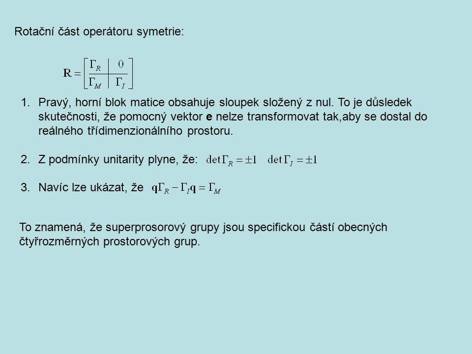 1.Pravý, horní blok matice obsahuje sloupek složený z nul. To je důsledek skutečnosti, že pomocný vektor e nelze transformovat tak,aby se dostal do re