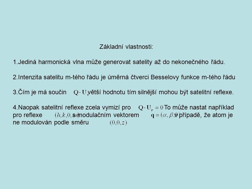 Základní vlastnosti: 1.Jediná harmonická vlna může generovat satelity až do nekonečného řádu. 2.Intenzita satelitu m-tého řádu je úměrná čtverci Besse