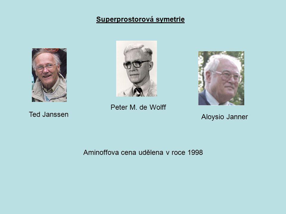 Peter M. de Wolff Ted Janssen Aloysio Janner Superprostorová symetrie Aminoffova cena udělena v roce 1998