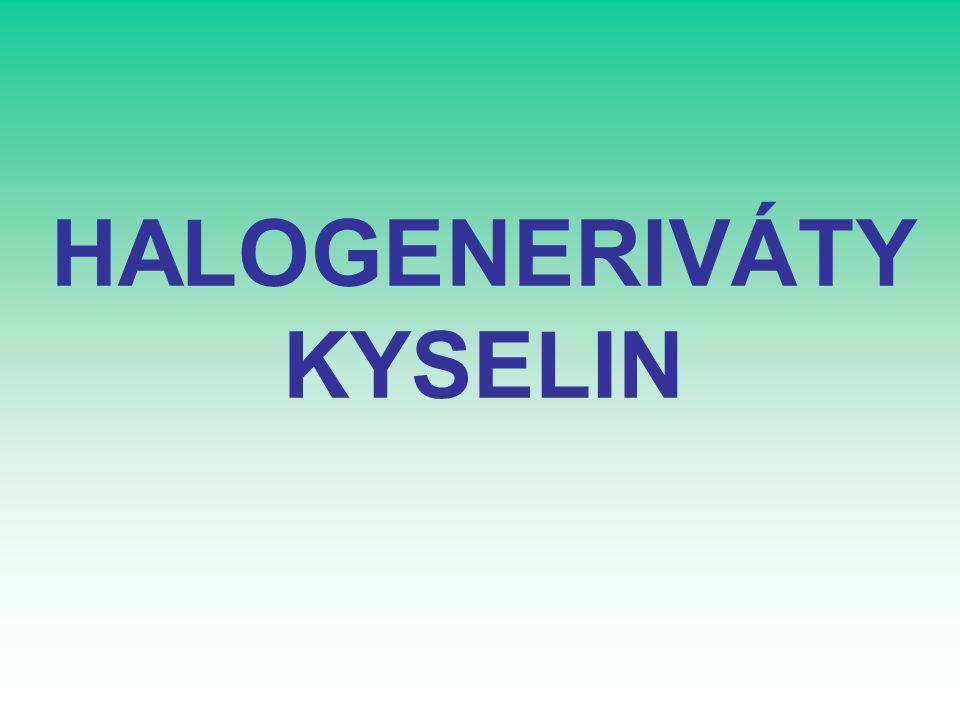 HALOGENERIVÁTY KYSELIN