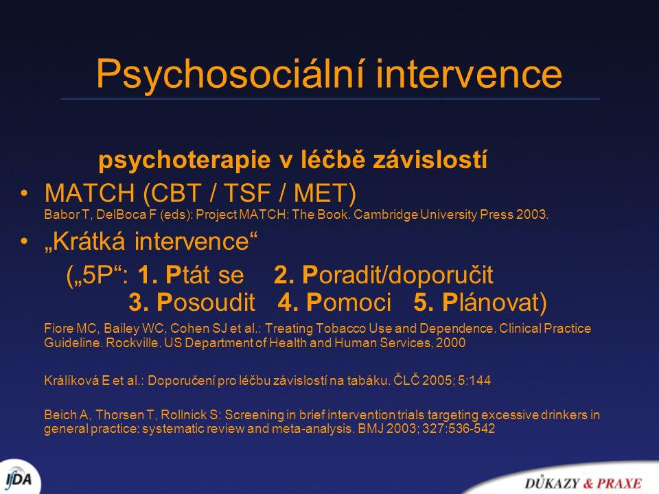 Psychosociální intervence psychoterapie v léčbě závislostí MATCH (CBT / TSF / MET) Babor T, DelBoca F (eds): Project MATCH: The Book. Cambridge Univer
