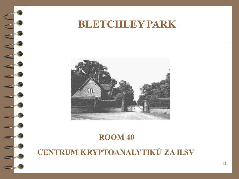 11 BLETCHLEY PARK ROOM 40 CENTRUM KRYPTOANALYTIKŮ ZA II.SV