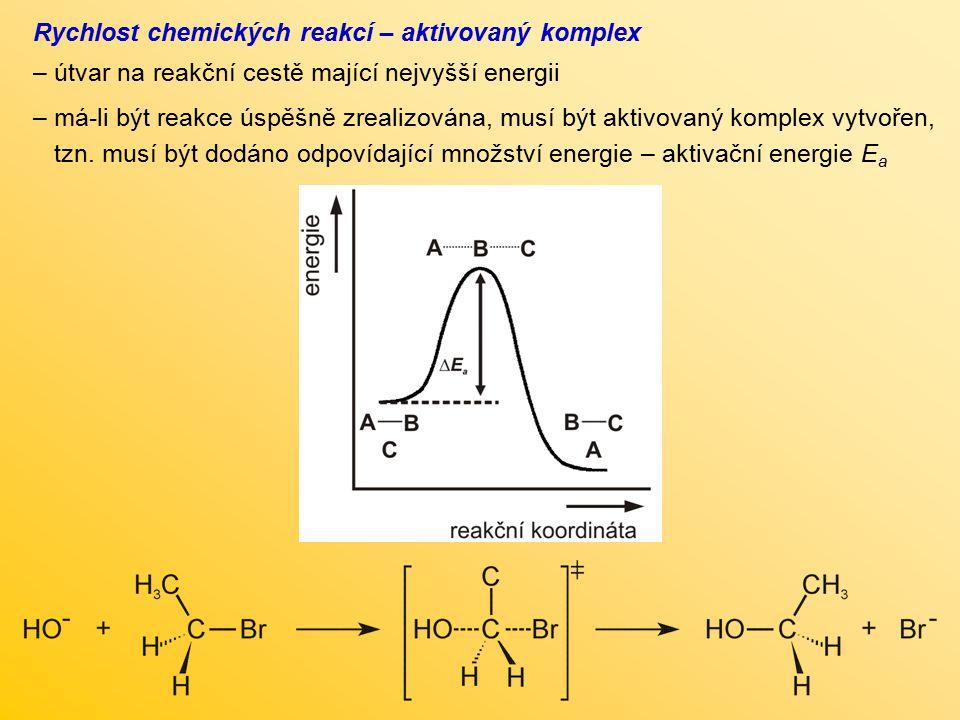 Rychlost chemických reakcí – aktivovaný komplex – útvar na reakční cestě mající nejvyšší energii – má-li být reakce úspěšně zrealizována, musí být akt