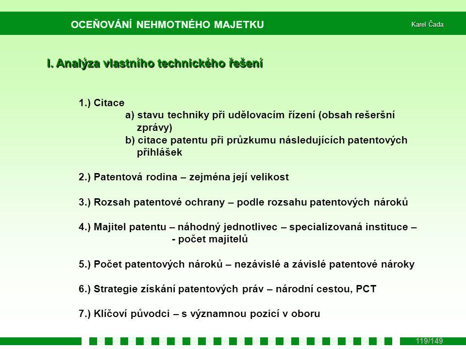 OCEŇOVÁNÍ NEHMOTNÉHO MAJETKU Karel Čada 119/149 I. Analýza vlastního technického řešení 1.) Citace a) stavu techniky při udělovacím řízení (obsah reše