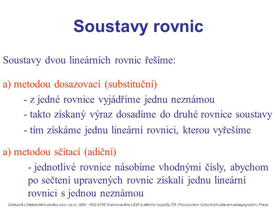 Soustavy rovnic Dostupné z Metodického portálu www.rvp.cz, ISSN: 1802-4785, financovaného z ESF a státního rozpočtu ČR.