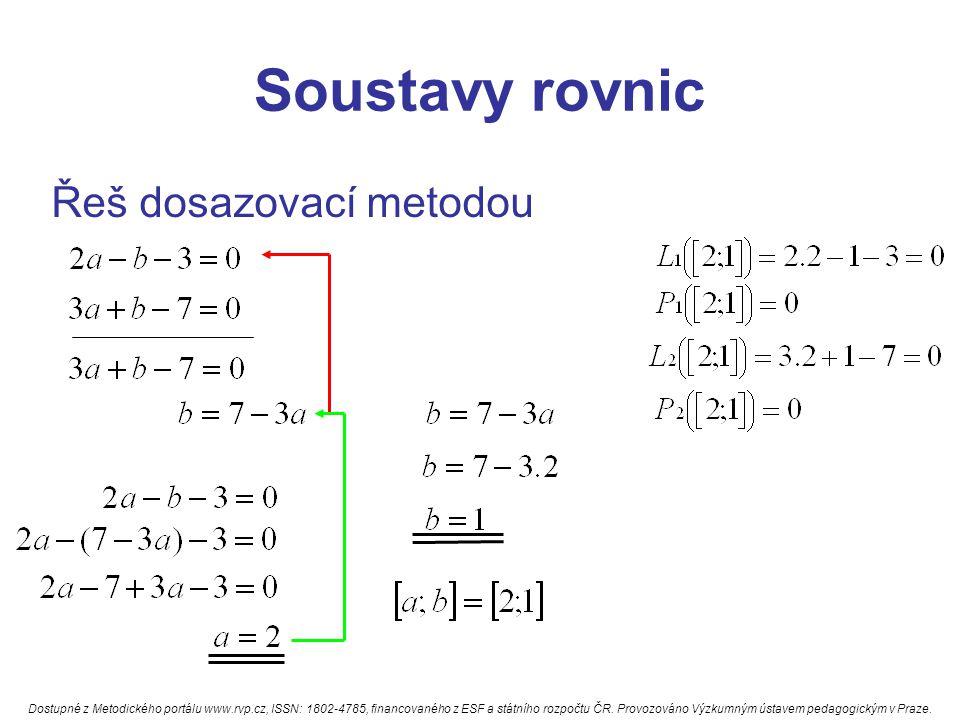Soustavy rovnic Řeš dosazovací metodou Dostupné z Metodického portálu www.rvp.cz, ISSN: 1802-4785, financovaného z ESF a státního rozpočtu ČR.