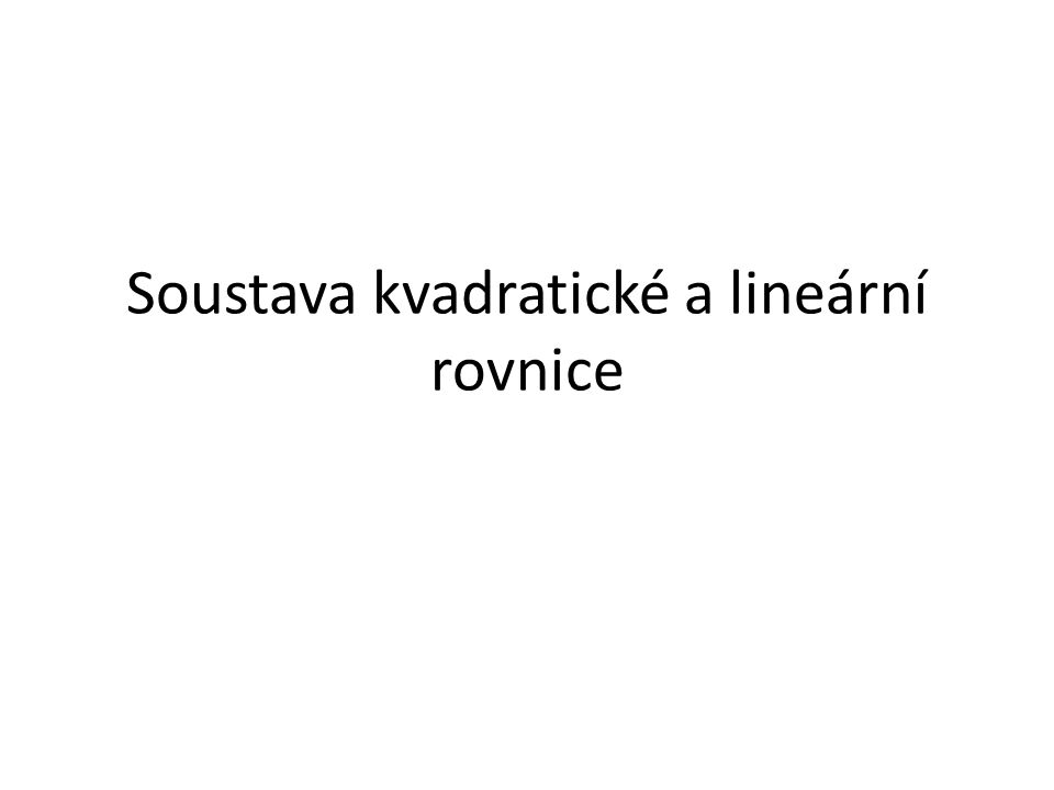 Soustava kvadratické a lineární rovnice