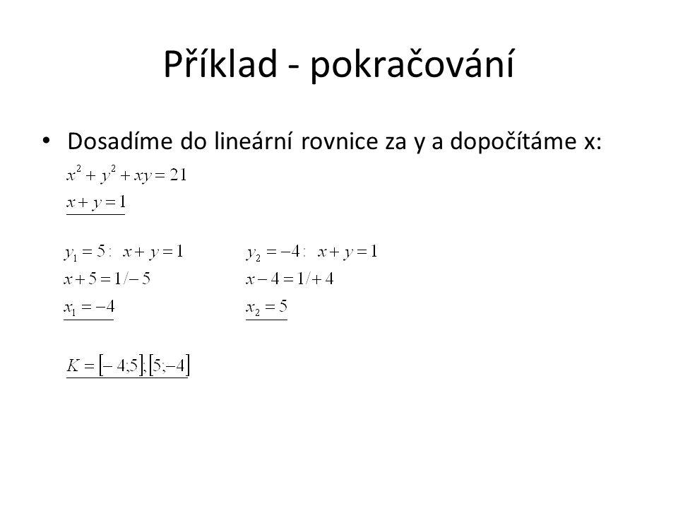 Příklad - pokračování Dosadíme do lineární rovnice za y a dopočítáme x: