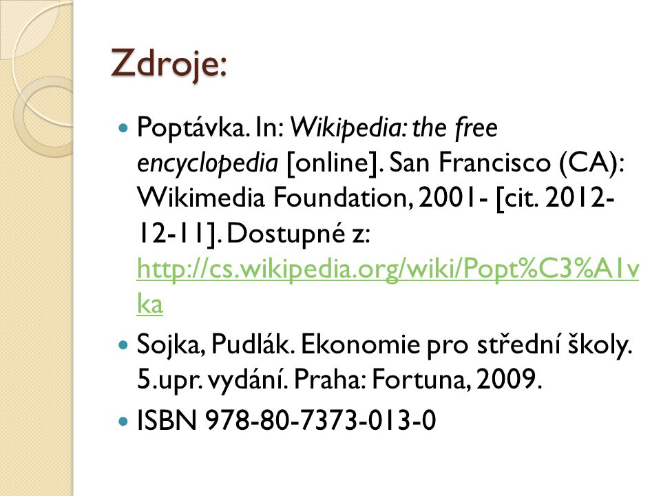 Zdroje: Poptávka. In: Wikipedia: the free encyclopedia [online].
