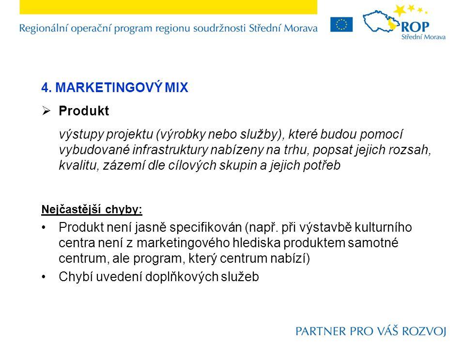 4. MARKETINGOVÝ MIX  Produkt výstupy projektu (výrobky nebo služby), které budou pomocí vybudované infrastruktury nabízeny na trhu, popsat jejich roz