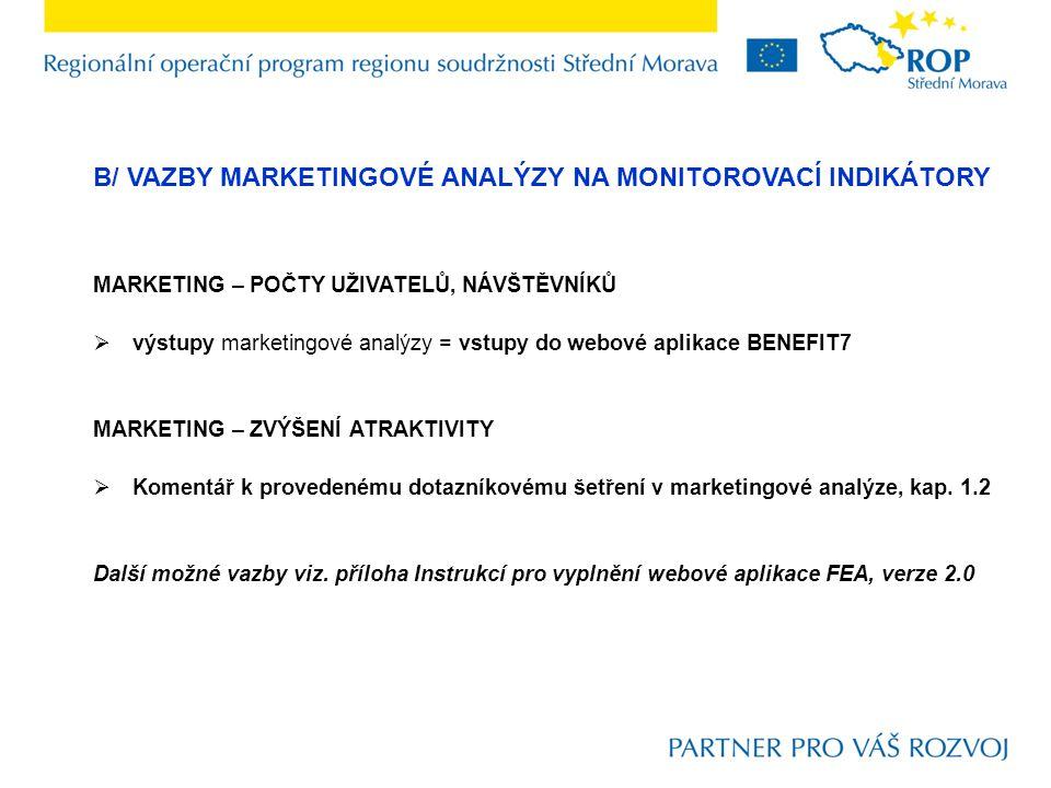 B/ VAZBY MARKETINGOVÉ ANALÝZY NA MONITOROVACÍ INDIKÁTORY MARKETING – POČTY UŽIVATELŮ, NÁVŠTĚVNÍKŮ  výstupy marketingové analýzy = vstupy do webové ap