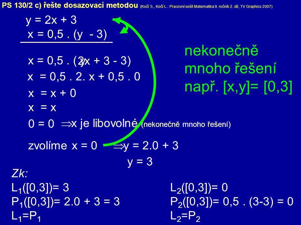 y = 2x + 3 - 3) x = 0,5. 2. x + 0,5. 0 x = x + 0 = 0,5. (y - 3)x x = 0,5. ( PS 130/2 c) řešte dosazovací metodou (Kočí S., Kočí L.: Pracovní sešit Mat