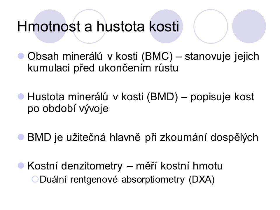 Hmotnost a hustota kosti Obsah minerálů v kosti (BMC) – stanovuje jejich kumulaci před ukončením růstu Hustota minerálů v kosti (BMD) – popisuje kost