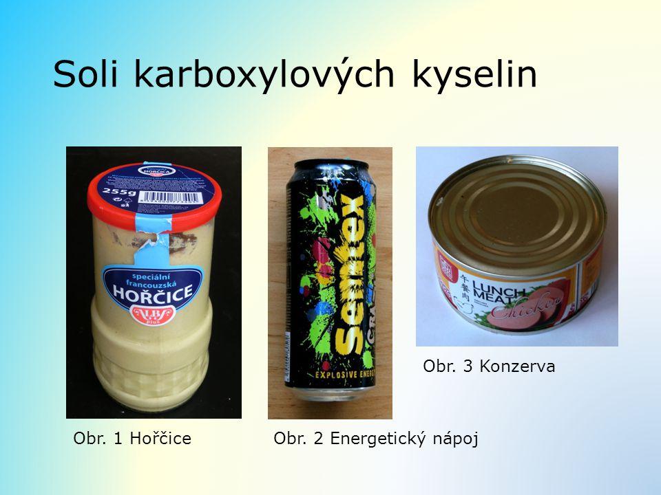 Soli karboxylových kyselin Obr. 2 Energetický nápojObr. 1 Hořčice Obr. 3 Konzerva