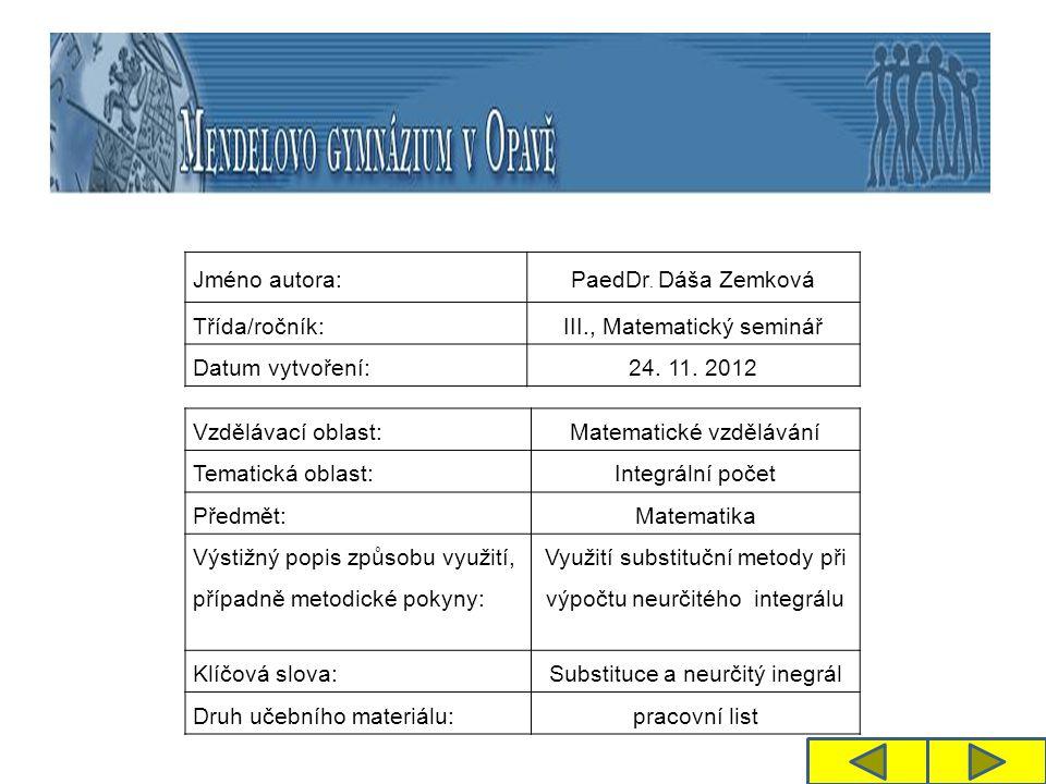 Jméno autora: PaedDr. Dáša Zemková Třída/ročník:III., Matematický seminář Datum vytvoření:24.