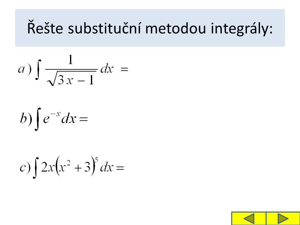 Řešte substituční metodou integrály: