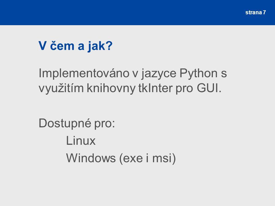 V čem a jak. Implementováno v jazyce Python s využitím knihovny tkInter pro GUI.