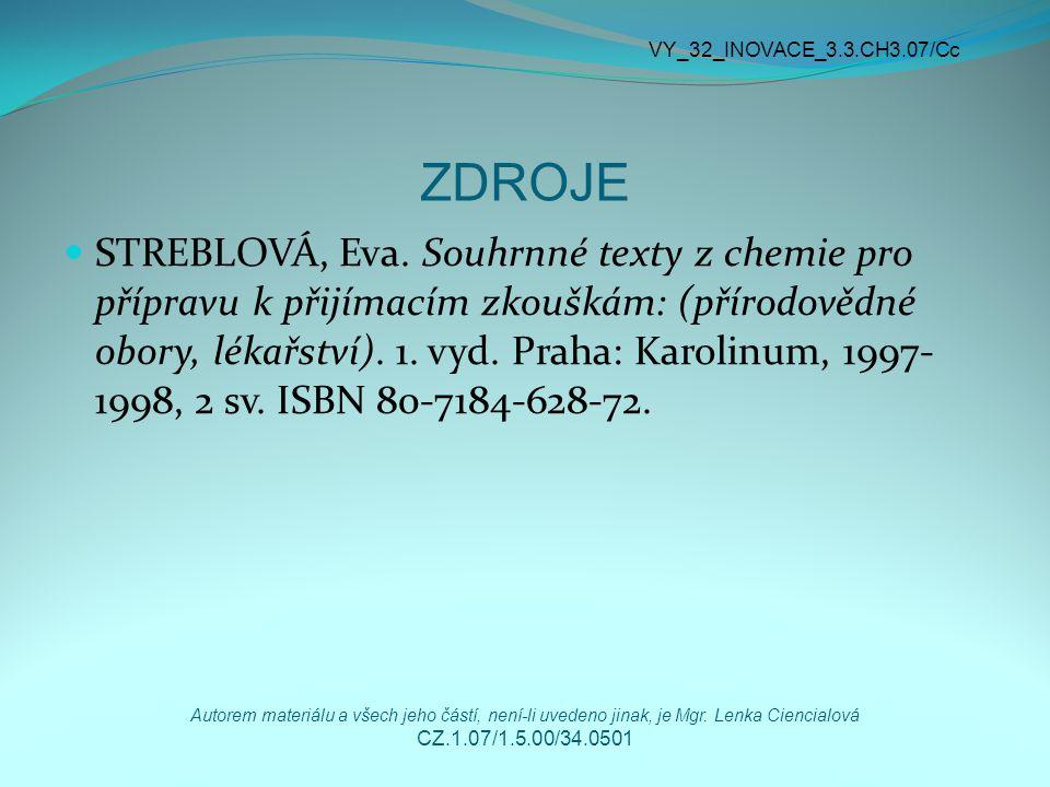 ZDROJE STREBLOVÁ, Eva. Souhrnné texty z chemie pro přípravu k přijímacím zkouškám: (přírodovědné obory, lékařství). 1. vyd. Praha: Karolinum, 1997- 19