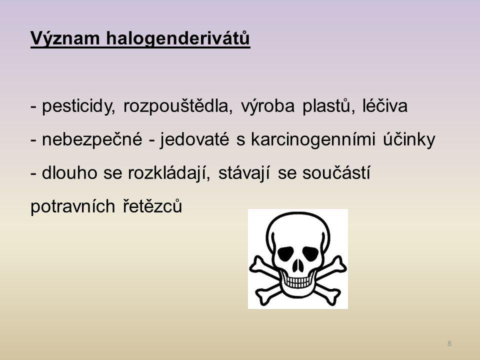 9 Zástupci DDT – dichlordifenyltrichlorethan Po 2.