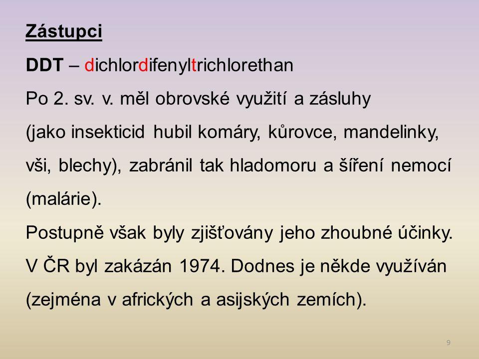 10 (2) DDT byl poprvé syntetizován v roce 1874 rakouským chemikem Othmarem Zeidlerem.