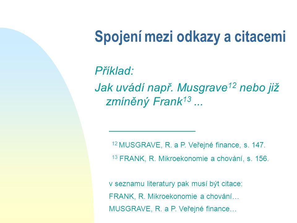 Příklad: Jak uvádí např. Musgrave 12 nebo již zmíněný Frank 13...