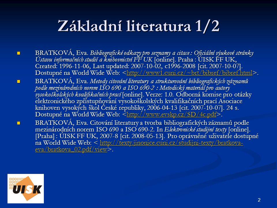 13 Citační etika 1/2 JANOŠ, Karel.Informační etika.