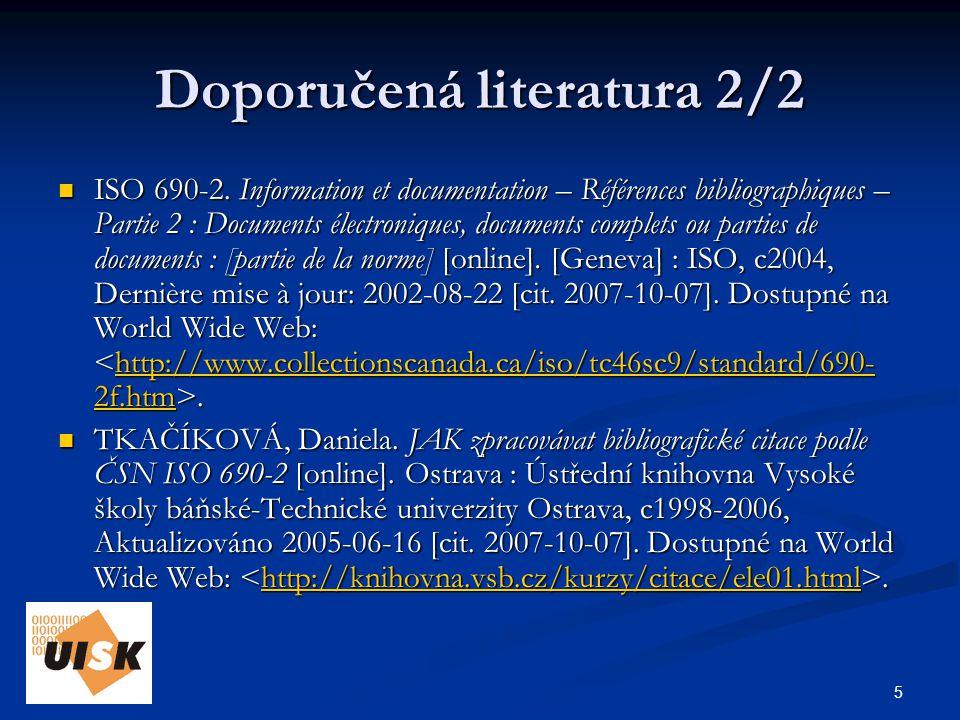 5 Doporučená literatura 2/2 ISO 690-2.