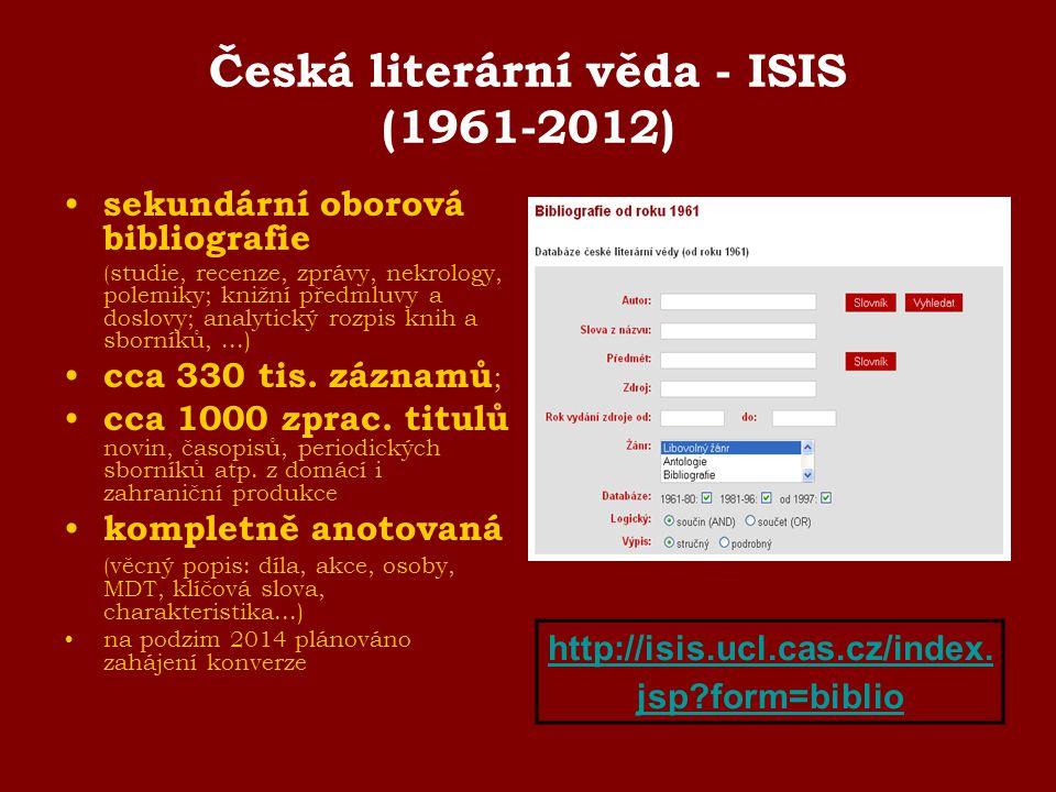 Česká literární věda - ISIS (1961-2012) sekundární oborová bibliografie ( studie, recenze, zprávy, nekrology, polemiky; knižní předmluvy a doslovy; an