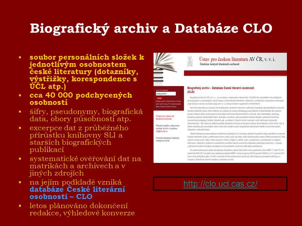 Biografický archiv a Databáze CLO soubor personálních složek k jednotlivým osobnostem české literatury (dotazníky, výstřižky, korespondence s ÚČL atp.