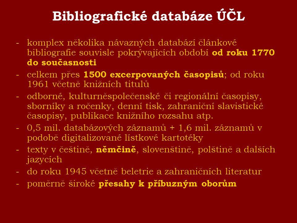 Bibliografické databáze ÚČL -komplex několika návazných databází článkové bibliografie souvisle pokrývajících období od roku 1770 do současnosti -celk