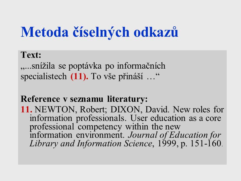 """Metoda číselných odkazů Text: """"...snížila se poptávka po informačních specialistech (11)."""