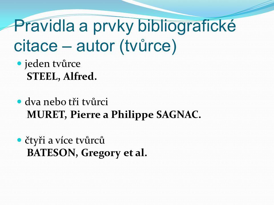 Pravidla a prvky bibliografické citace – autor (tvůrce) jeden tvůrce STEEL, Alfred.