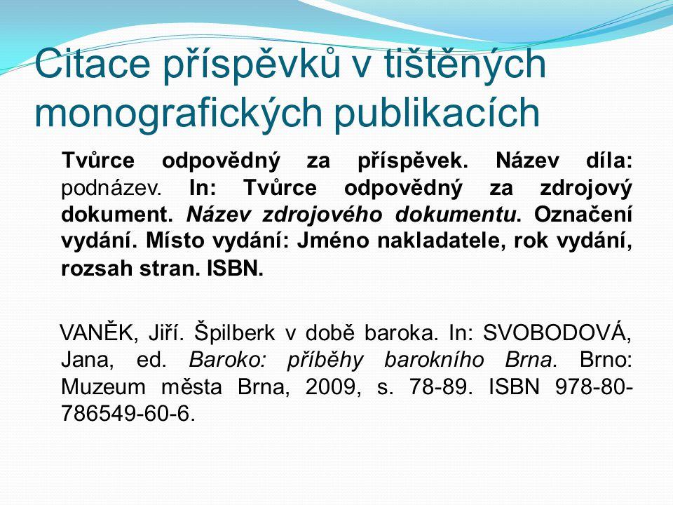 Citace příspěvků v tištěných monografických publikacích Tvůrce odpovědný za příspěvek.